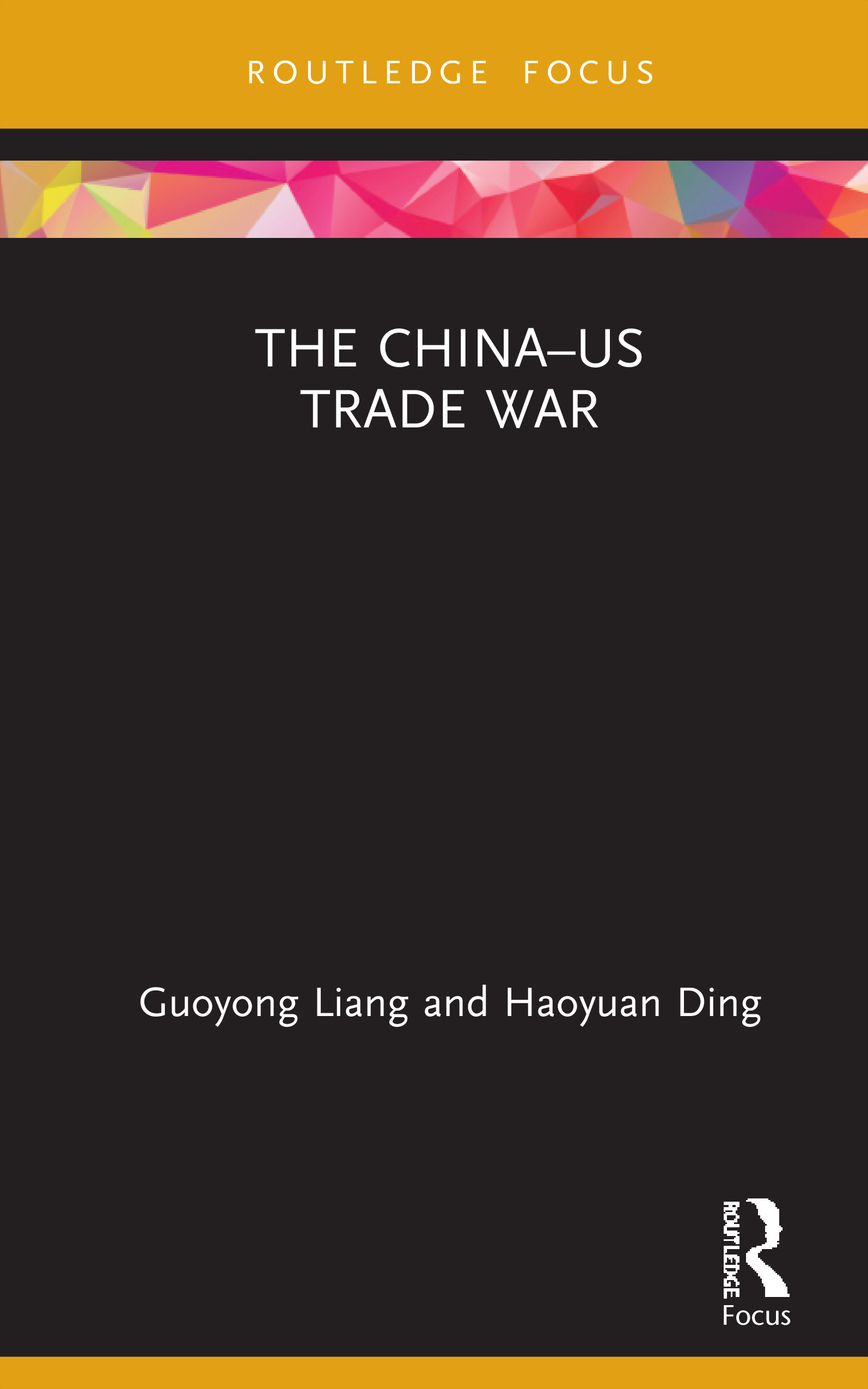 The US–China Trade War: 1st Edition (Hardback) book cover