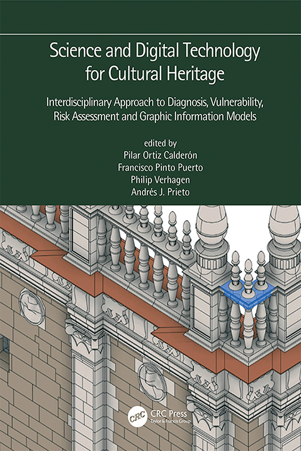 Science and Digital Technology for Cultural Heritage - Interdisciplinary Approach to Diagnosis, Vulnerability, Risk Assessment and Graphic Information Models: Proceedings of the 4th International Congress Science and Technology for the Conservation of Cultural Heritage (TechnoHeritage 2019), March 26-30, 2019, Sevilla, Spain book cover