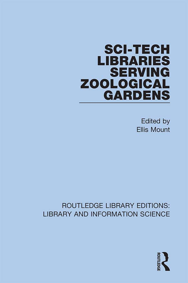 Sci-Tech Libraries Serving Zoological Gardens: 1st Edition (Hardback) book cover