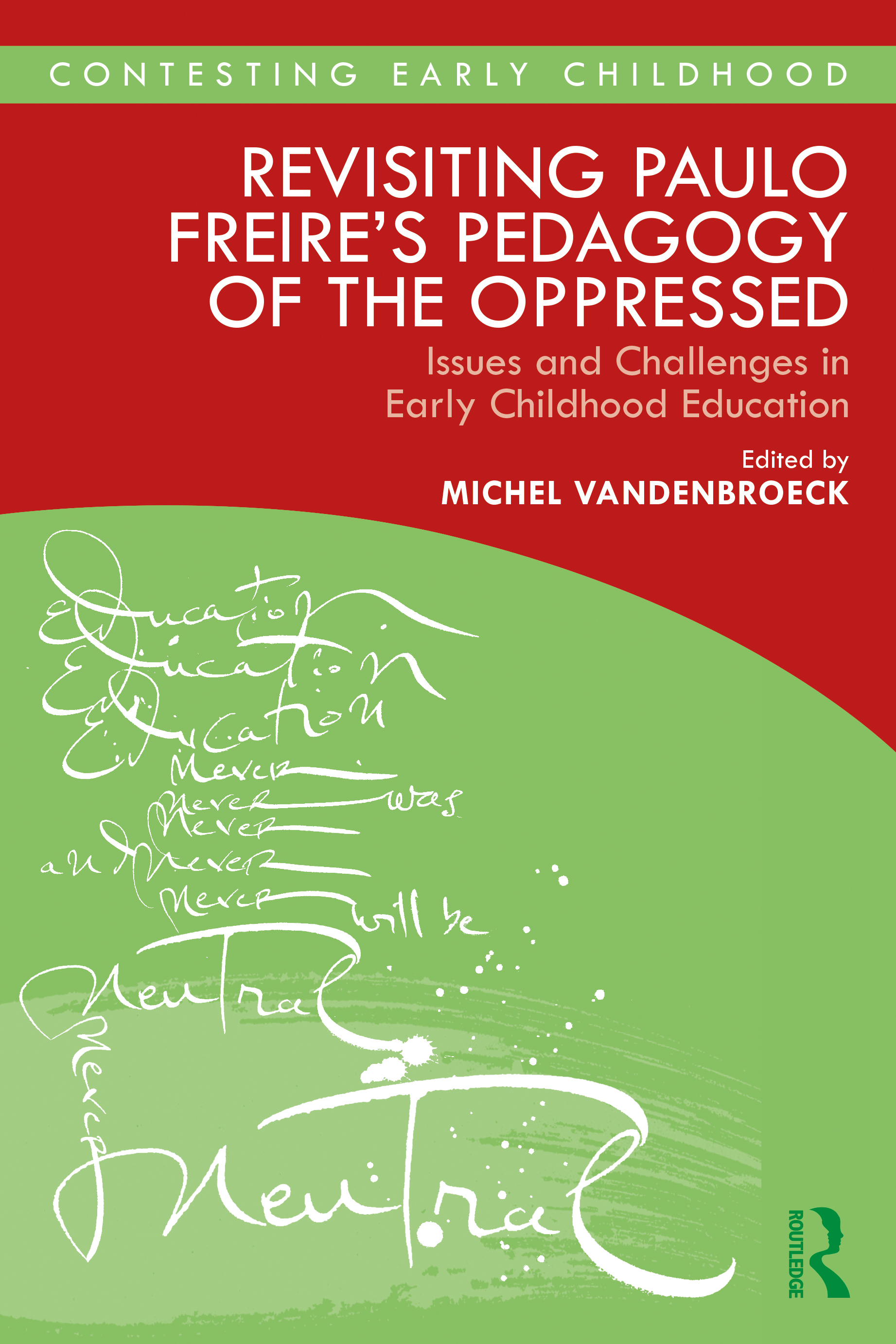 Revisiting Paulo Freire's Pedagogy of the Oppressed