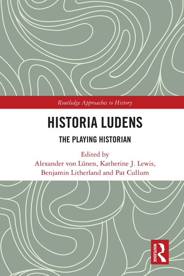 Historia Ludens: The Playing Historian, 1st Edition (Hardback) book cover