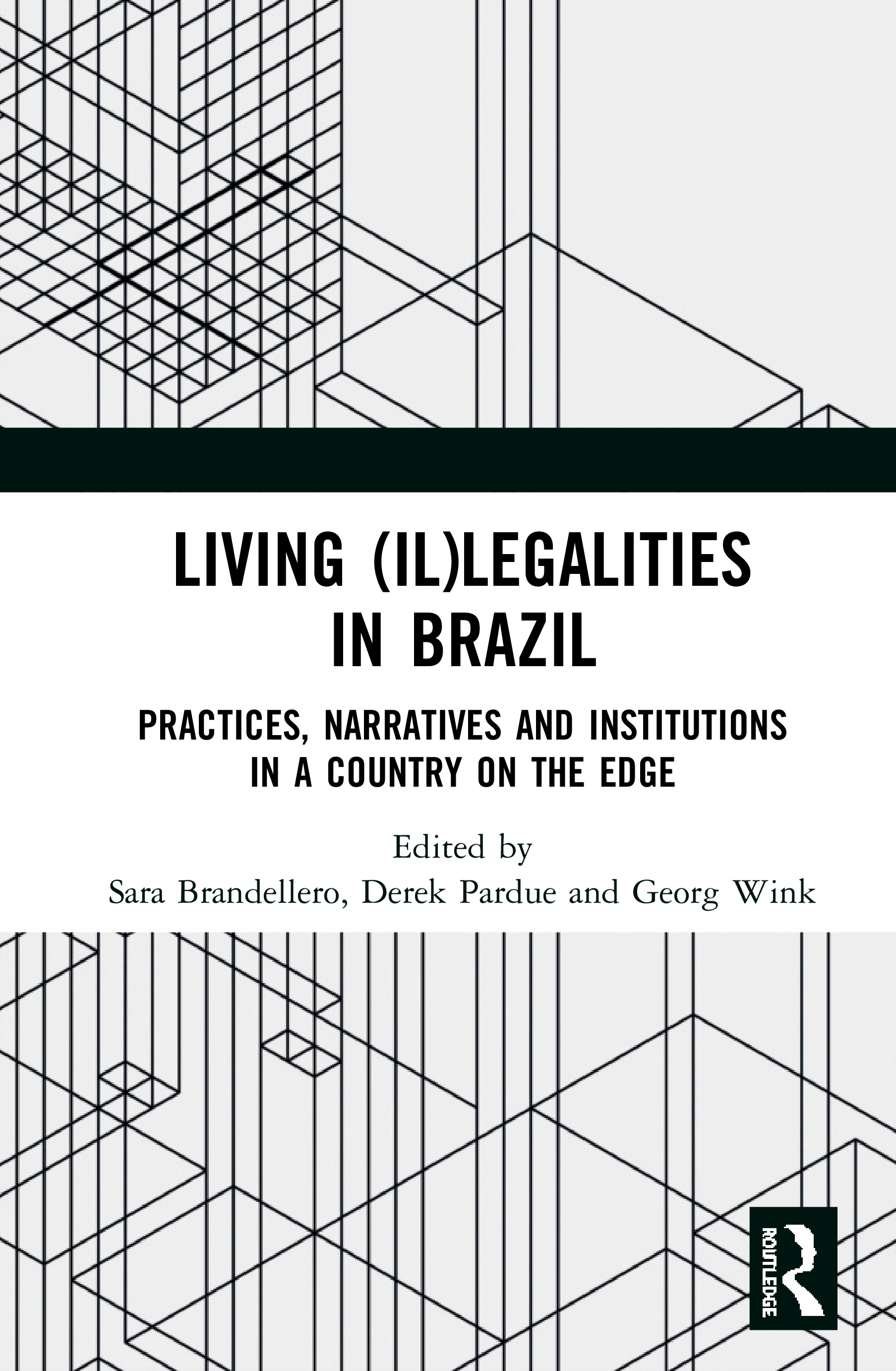 Living (Il)legalities in Brazil: Practices, Narratives and Institutions in a Country on the Edge book cover