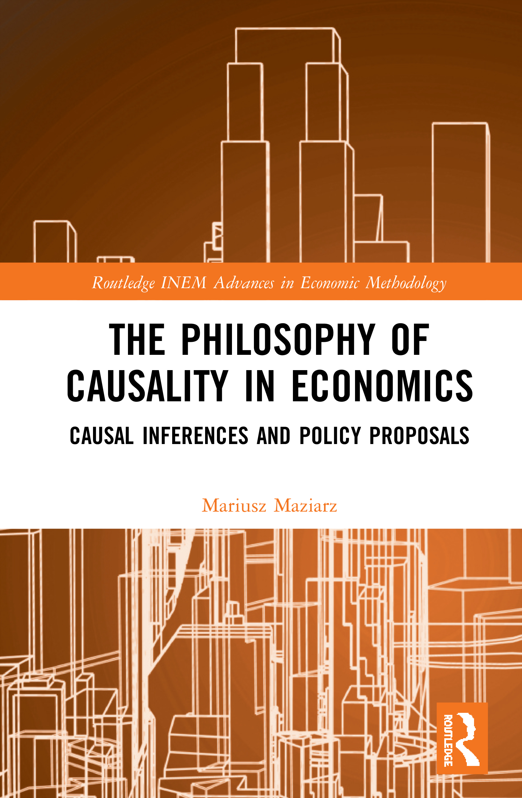 The Philosophy of Causality in Economics: Causal Inferences and Policy Proposals, 1st Edition (Hardback) book cover