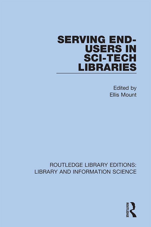 Serving End-Users in Sci-Tech Libraries: 1st Edition (Hardback) book cover