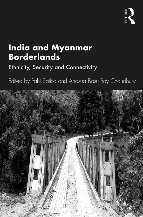 India and Myanmar Borderlands: Ethnicity, Security and Connectivity, 1st Edition (Paperback) book cover