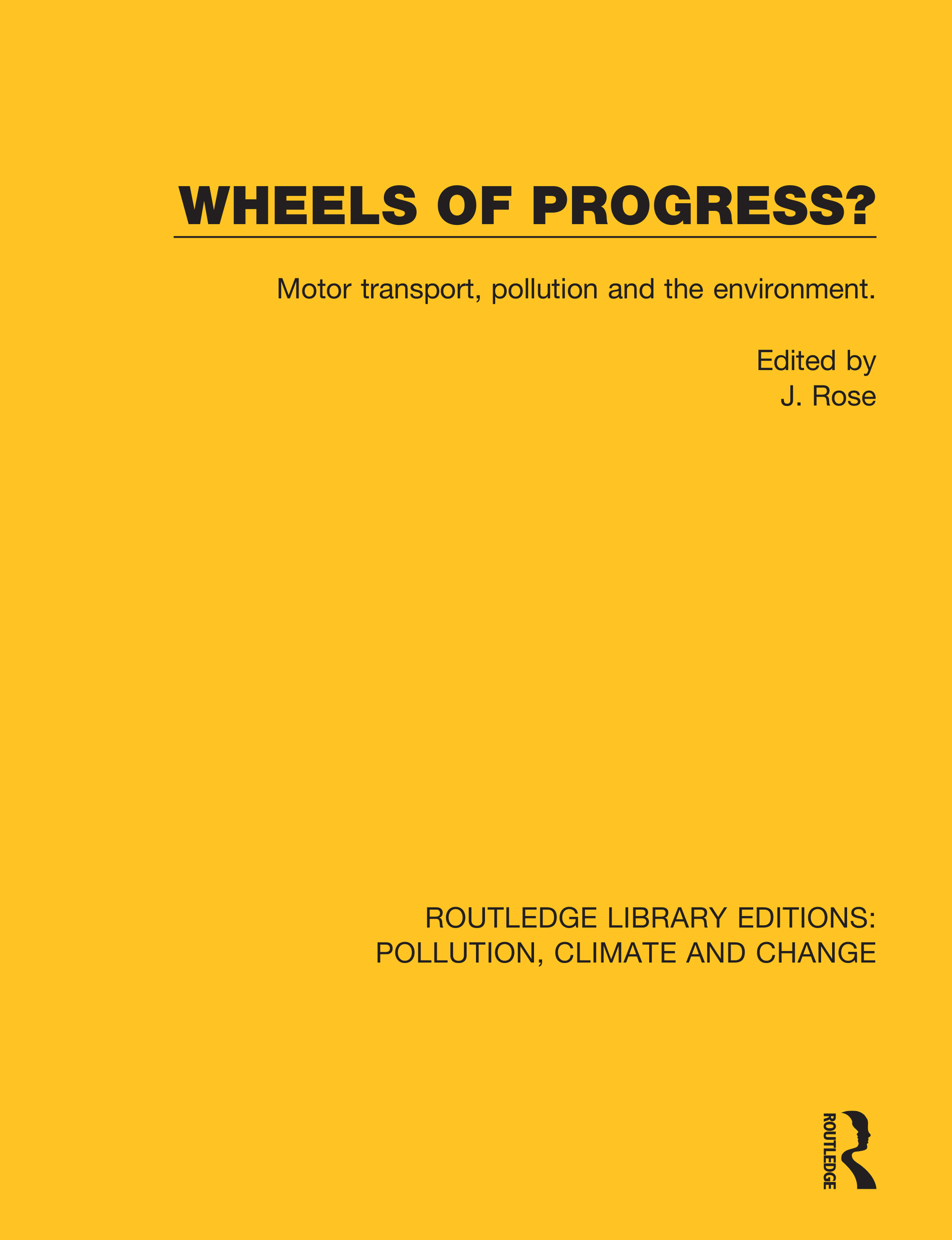 Wheels of Progress?: Motor transport, pollution and the environment. book cover