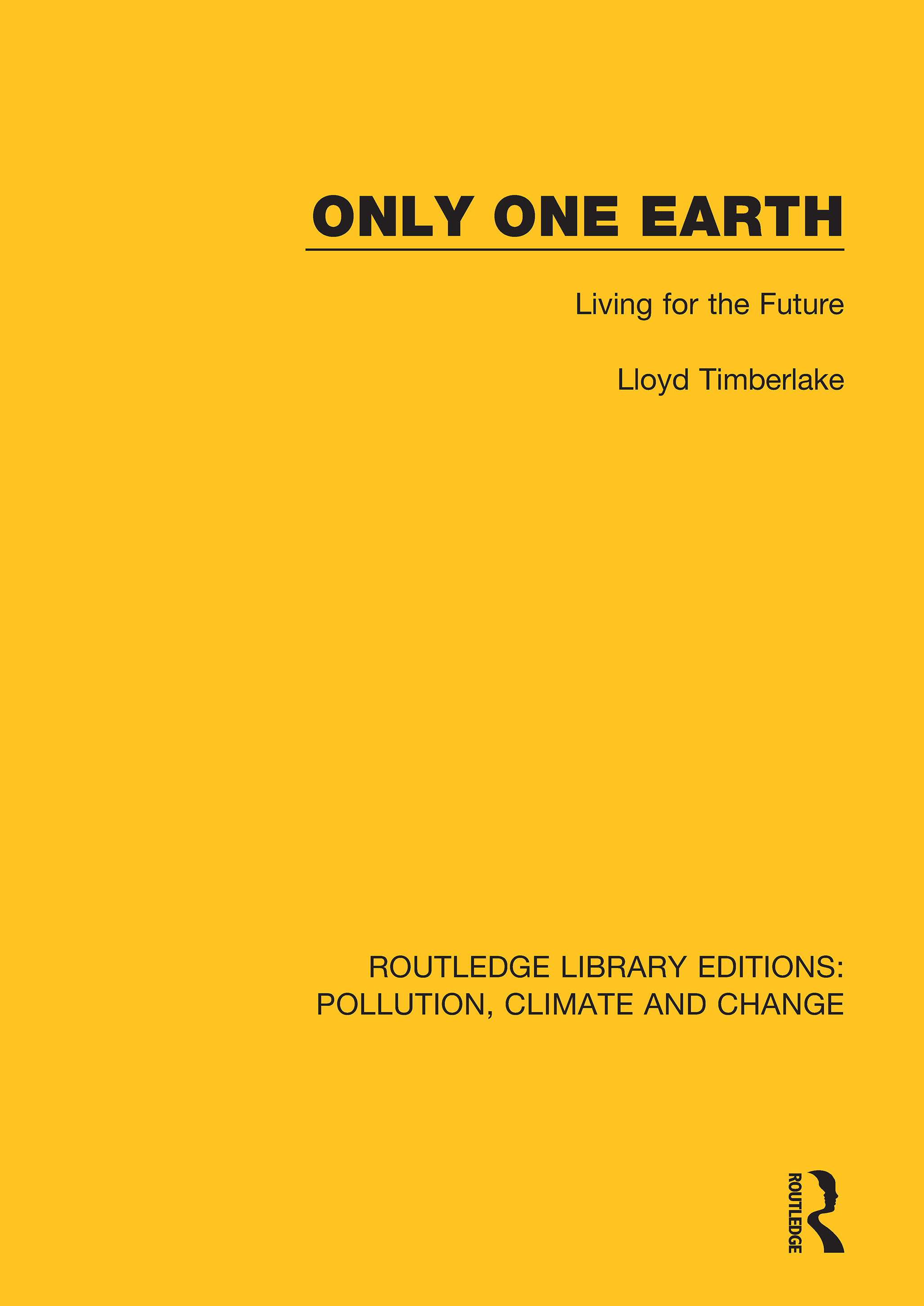 Only One Earth: Living for the Future, 1st Edition (Hardback) book cover