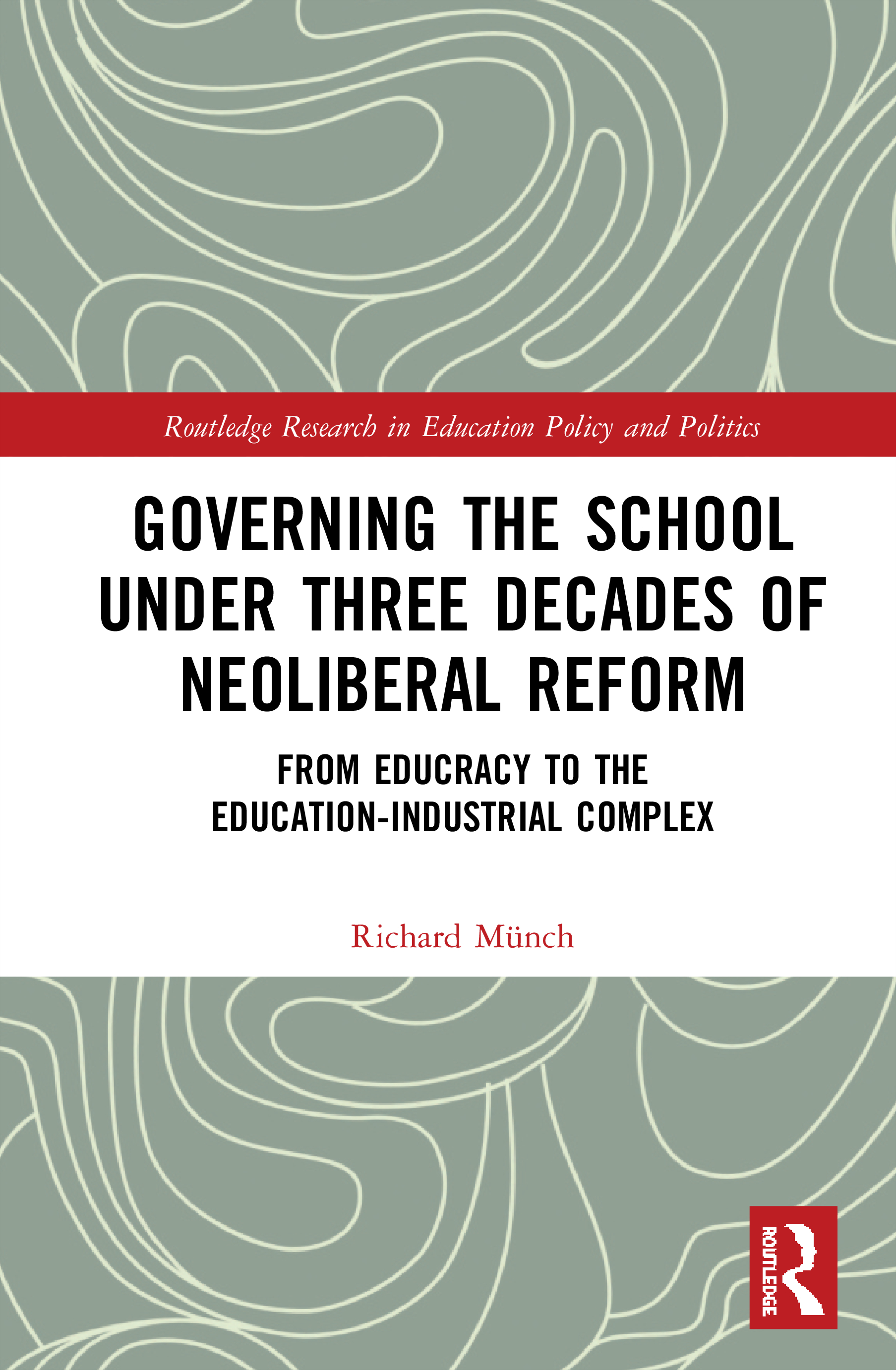 Governing the School under Three Decades of Neoliberal Reform: From Educracy to the Education-Industrial Complex book cover