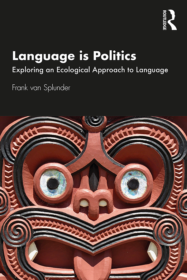 Language is Politics: Exploring an Ecological Approach to Language book cover