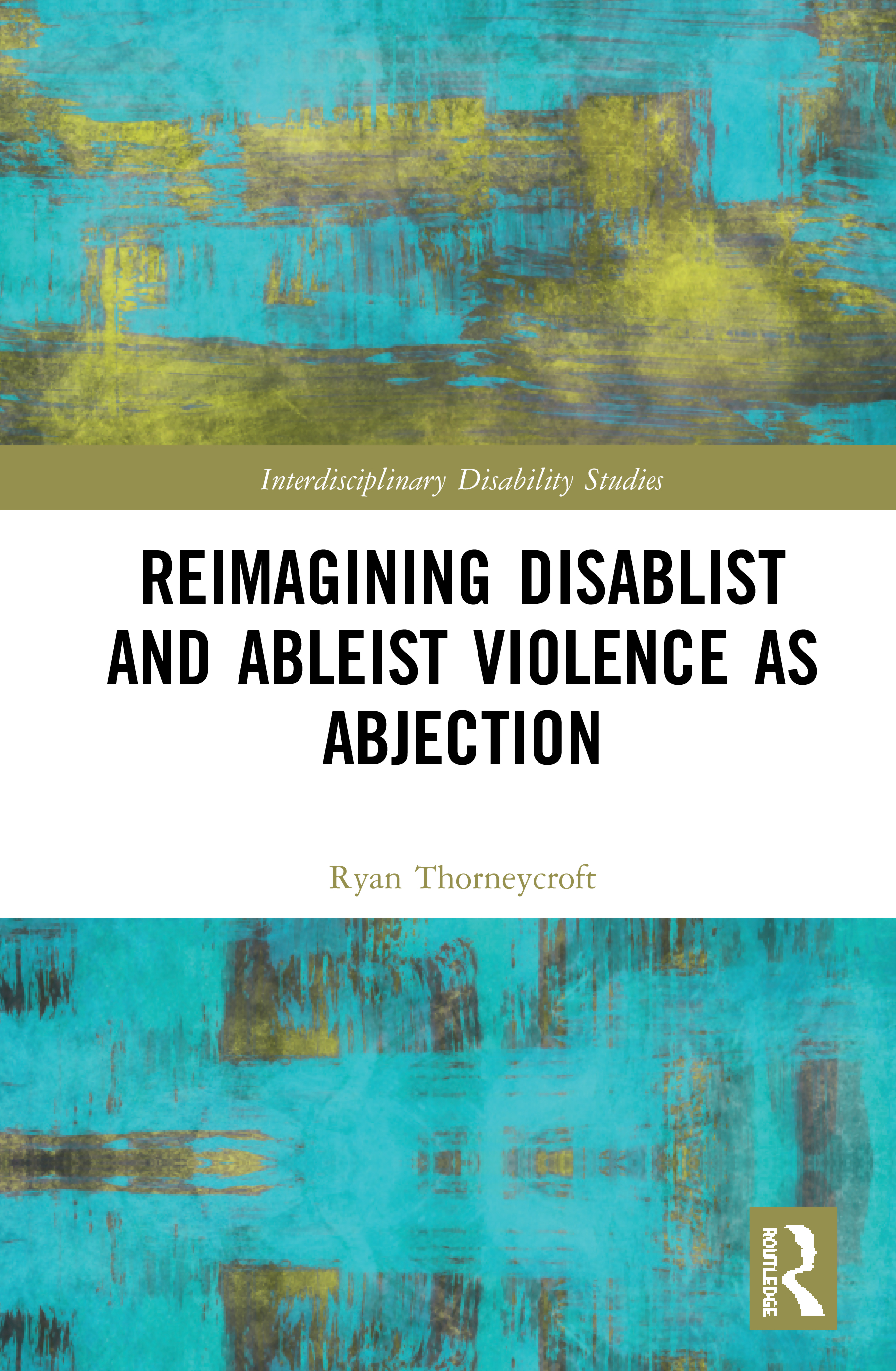 Reimagining Disablist and Ableist Violence as Abjection book cover