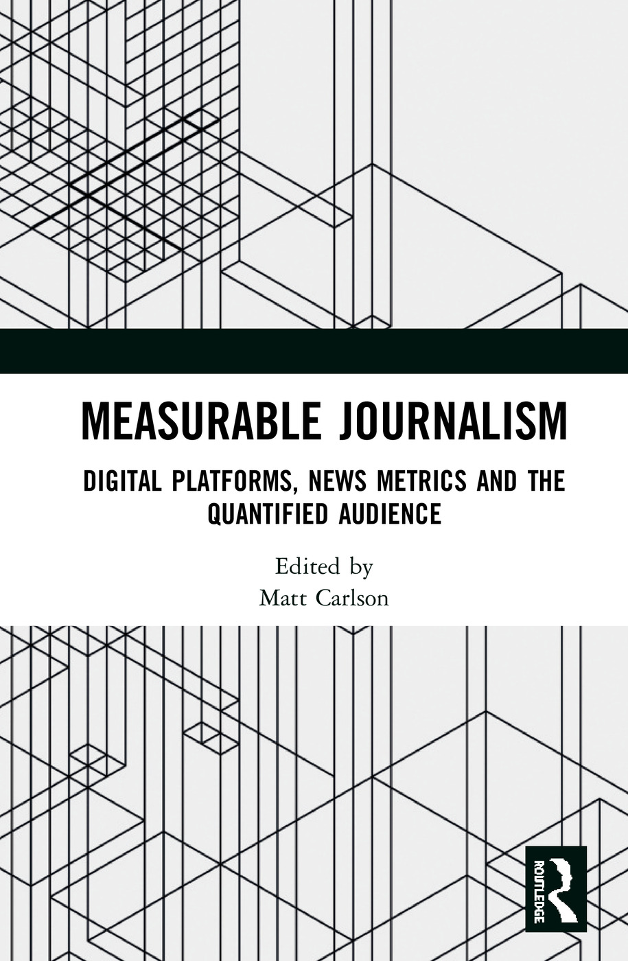 Measurable Journalism: Digital Platforms, News Metrics and the Quantified Audience book cover
