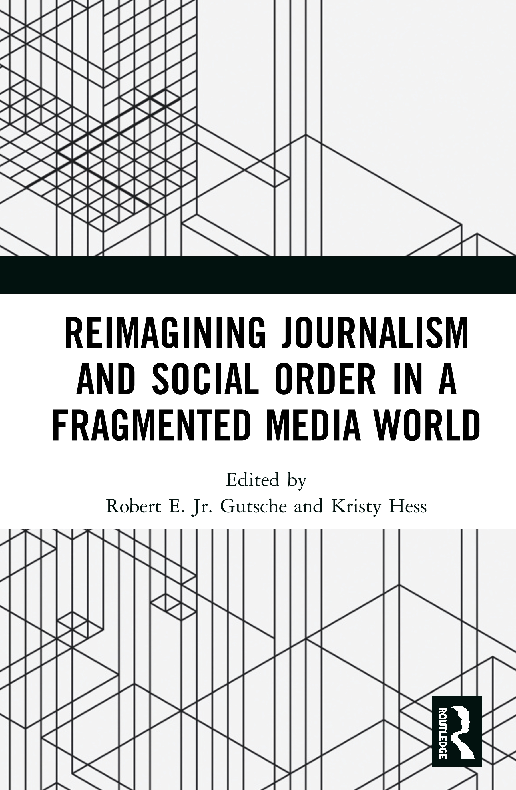 Reimagining Journalism and Social Order in a Fragmented Media World: 1st Edition (Hardback) book cover
