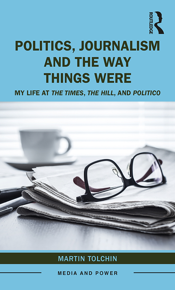 Politics, Journalism, and The Way Things Were: My Life at The Times, The Hill, and Politico book cover