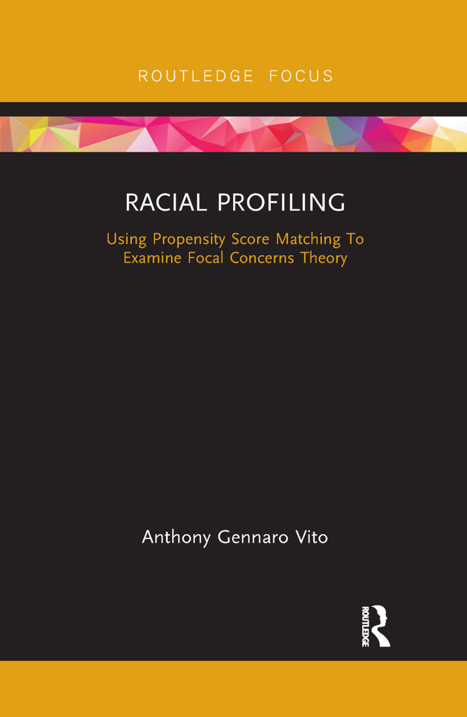 Racial Profiling: Using Propensity Score Matching To Examine Focal Concerns Theory book cover