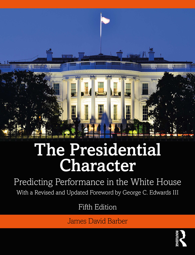 The Presidential Character: Predicting Performance in the White House, With a Revised and Updated Foreword by George C. Edwards III book cover