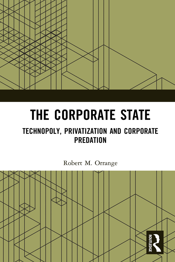 The Corporate State: Technopoly, Privatization and Corporate Predation book cover