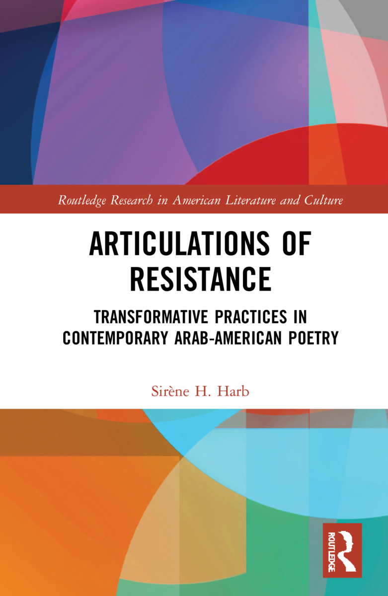 Articulations of Resistance: Transformative Practices in Arab-American Poetry, 1st Edition (Hardback) book cover