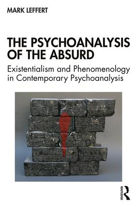 The Psychoanalysis of the Absurd: Existentialism and Phenomenology in Contemporary Psychoanalysis Book Cover