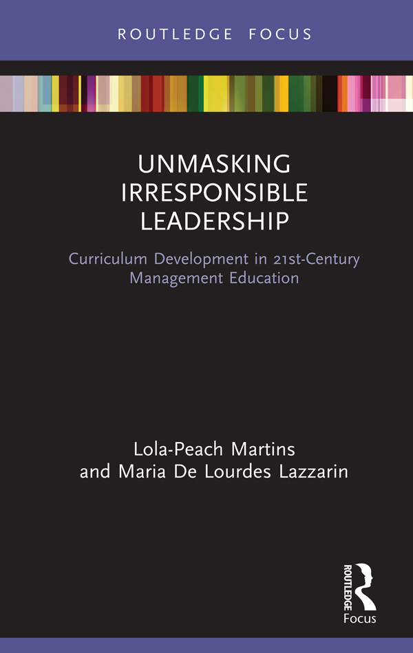 Unmasking Irresponsible Leadership: Curriculum Development in 21st Century Management Education book cover