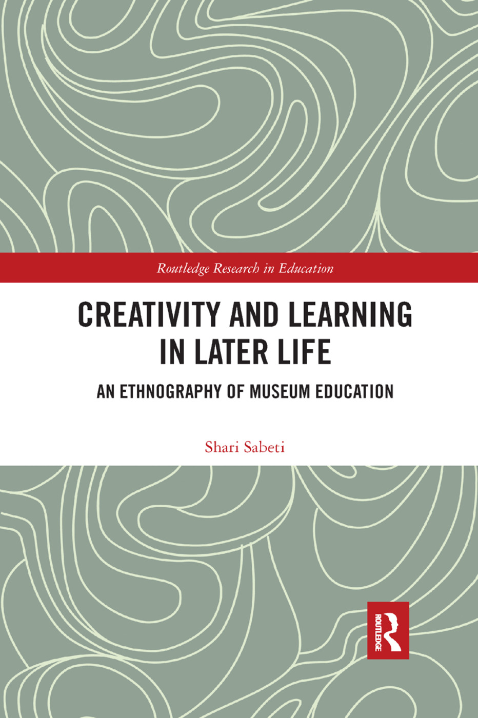 Creativity and Learning in Later Life: An Ethnography of Museum Education book cover