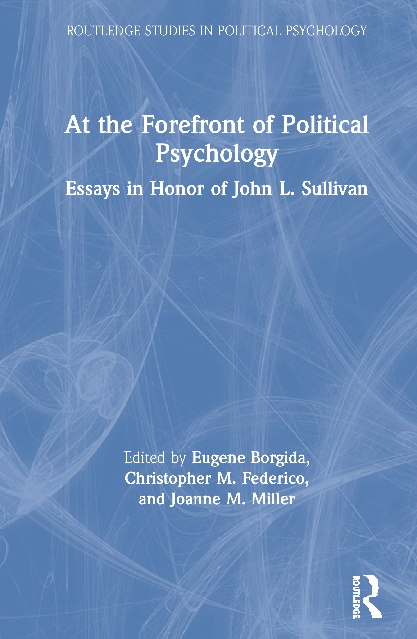 At the Forefront of Political Psychology: Essays in Honor of John L. Sullivan, 1st Edition (Hardback) book cover