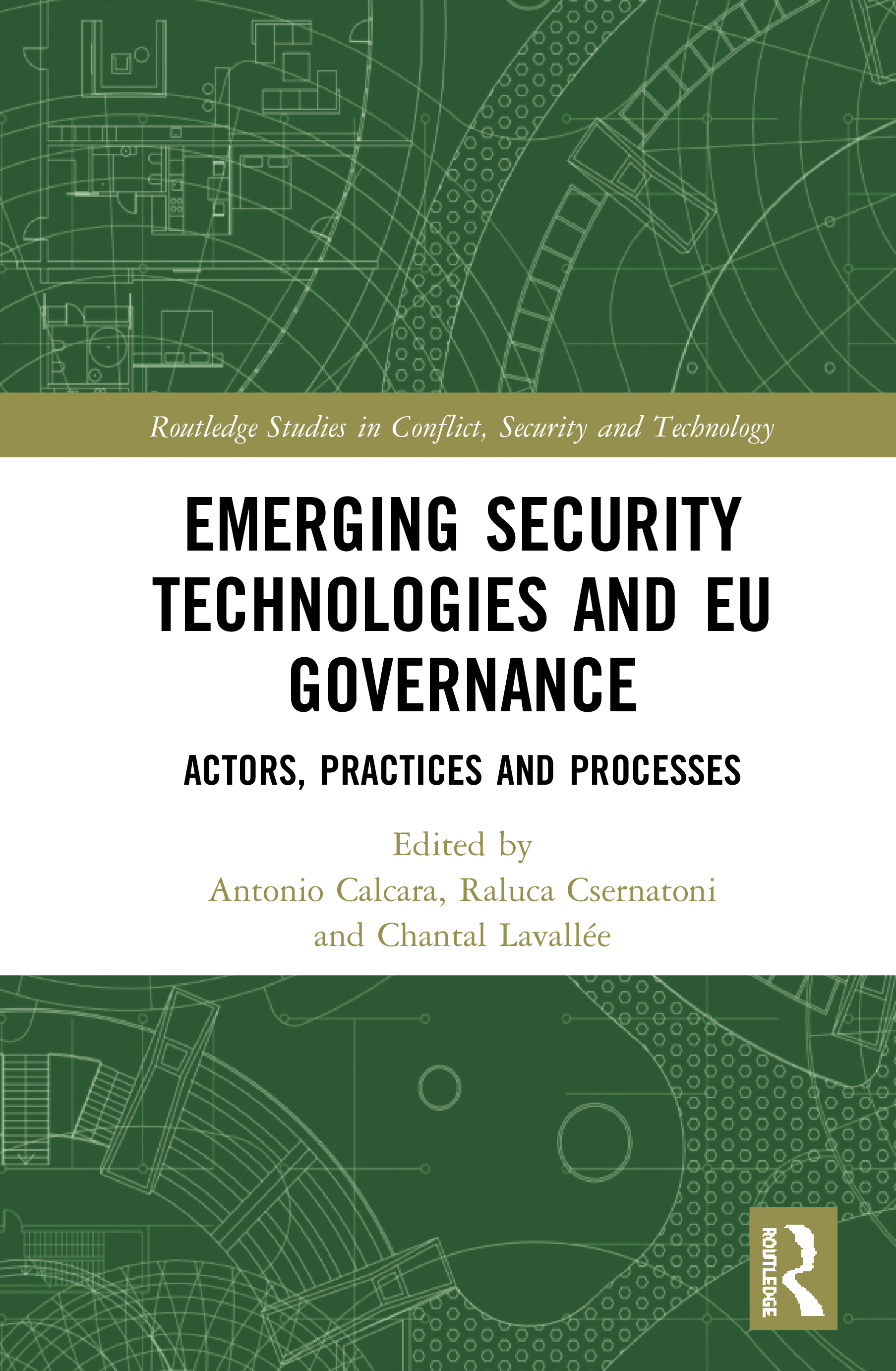 Emerging Security Technologies and EU Governance: Actors, Practices and Processes book cover