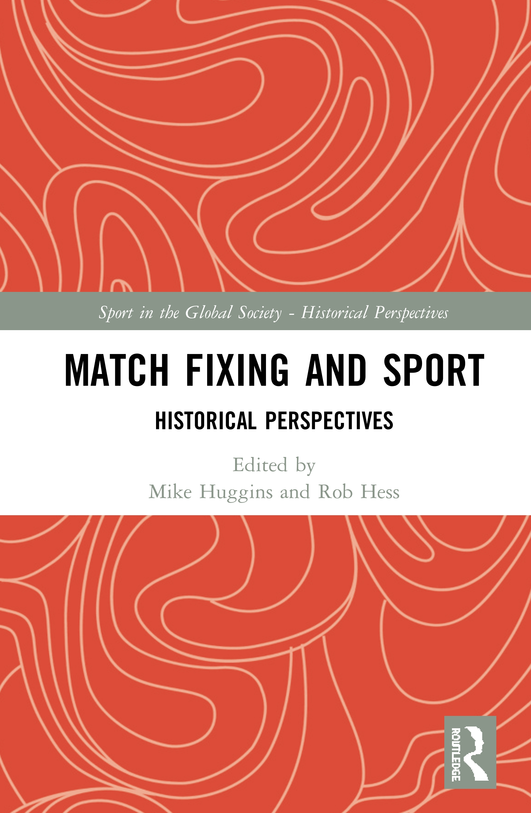 Match Fixing and Sport: Historical Perspectives, 1st Edition (Hardback) book cover