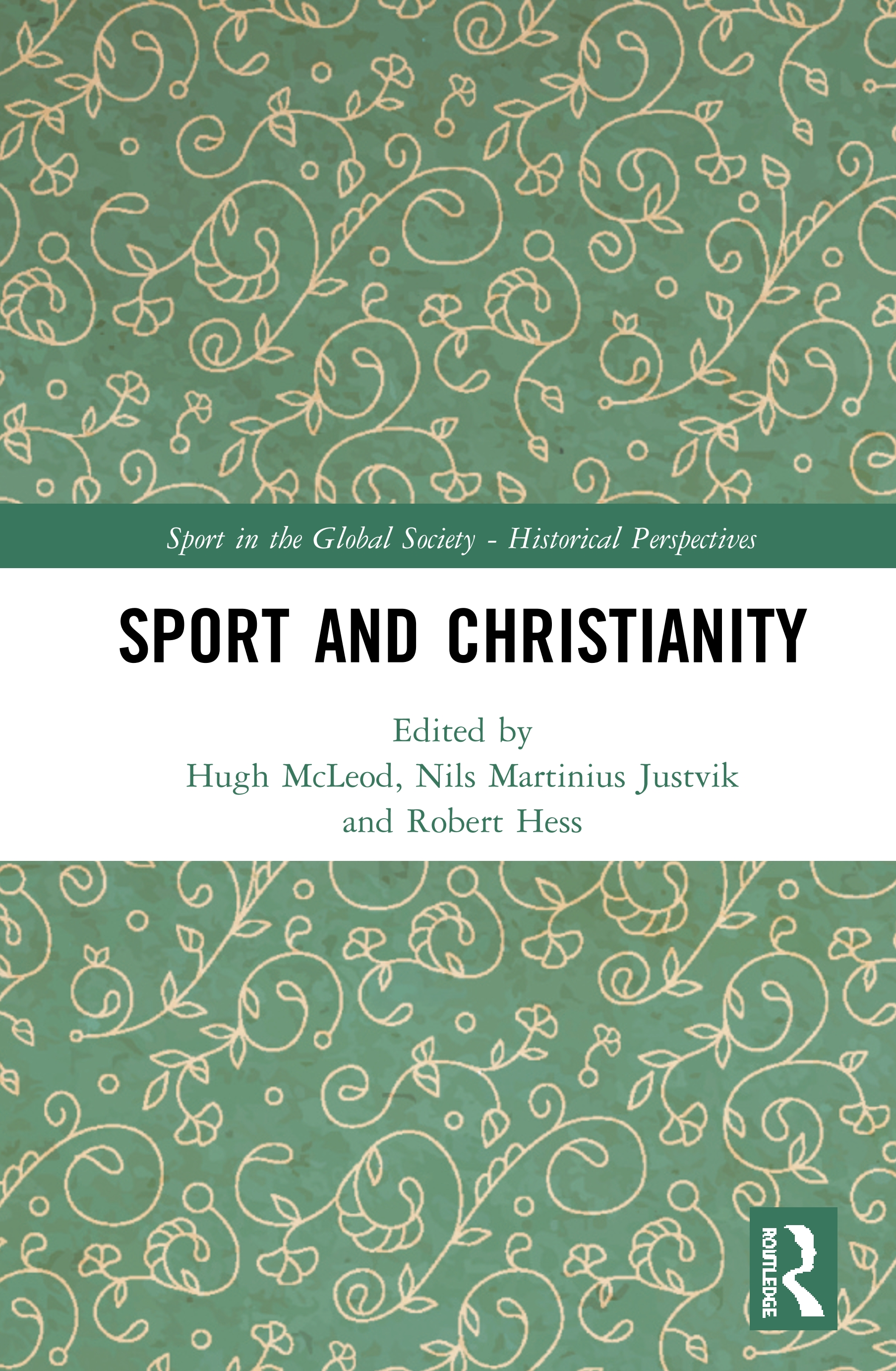 Sport and Christianity: Historical Perspectives, 1st Edition (Hardback) book cover