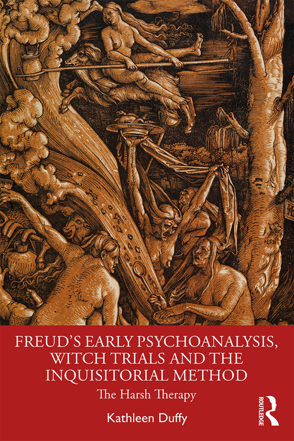 Freud's Early Psychoanalysis, Witch Trials and the Inquisitorial Method: The Harsh Therapy book cover