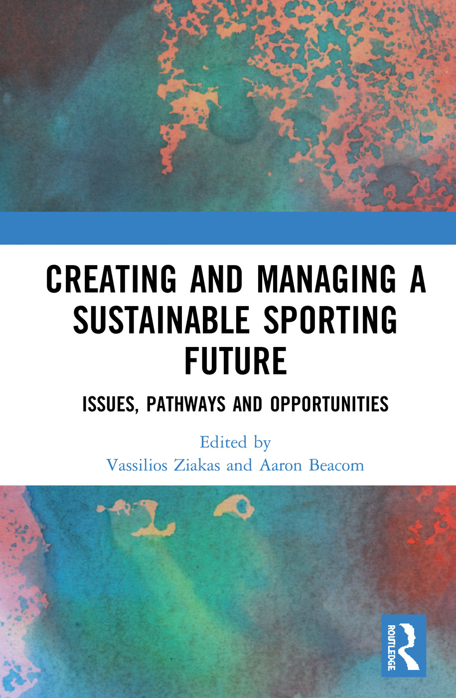 Creating and Managing a Sustainable Sporting Future: Issues, Pathways and Opportunities book cover