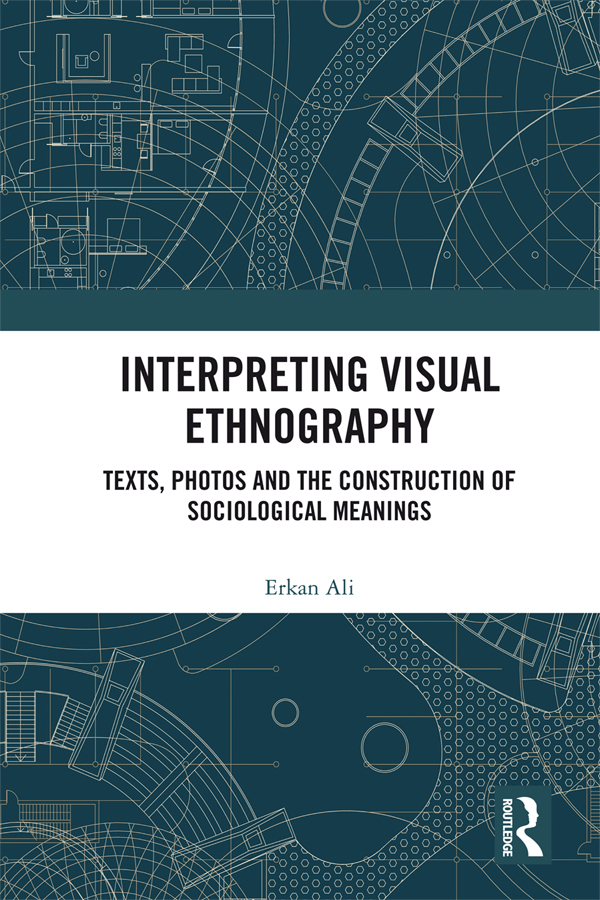 Interpreting Visual Ethnography: Texts, Photos and the Construction of Sociological Meanings book cover