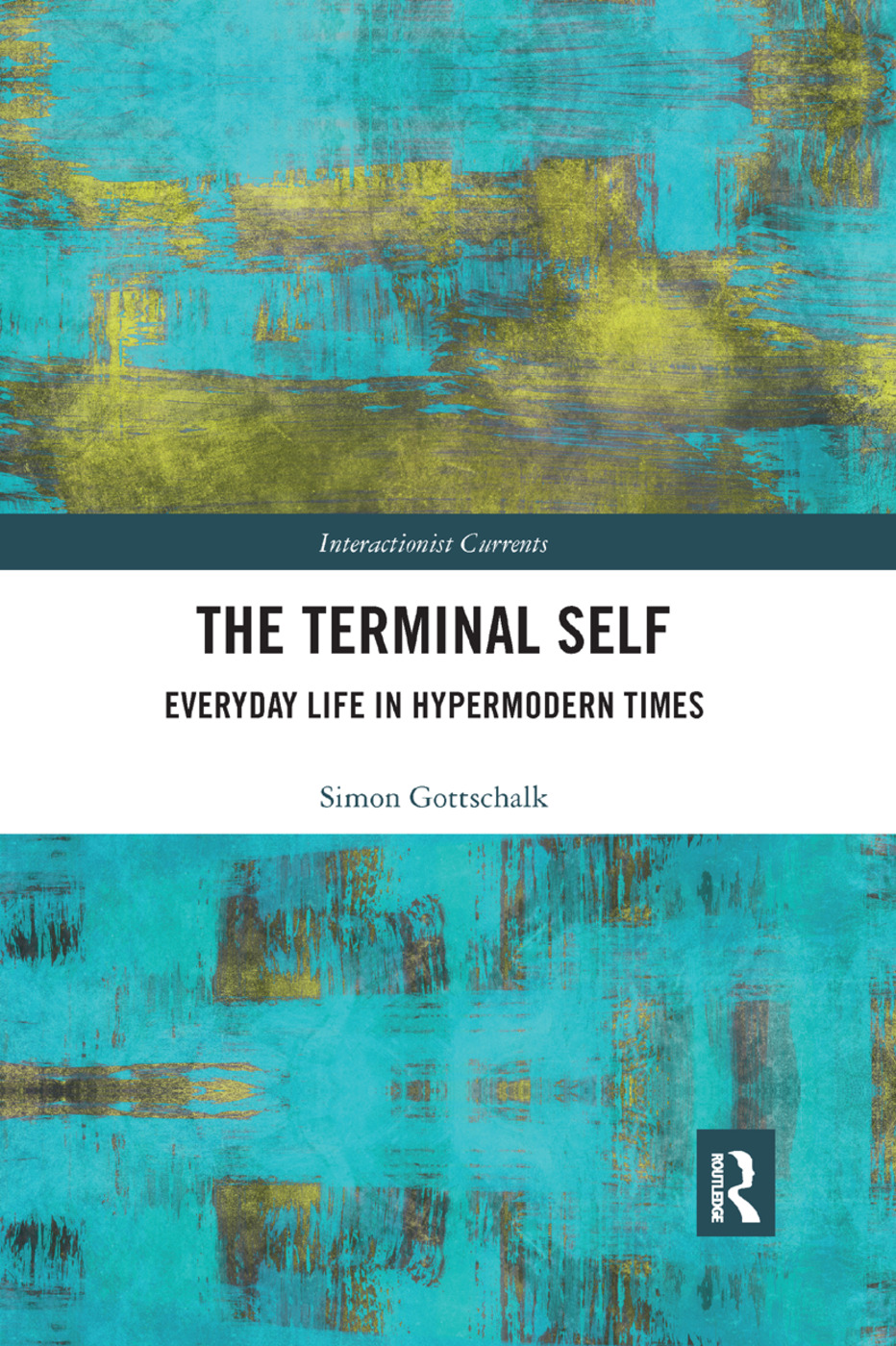 The Terminal Self: Everyday Life in Hypermodern Times book cover