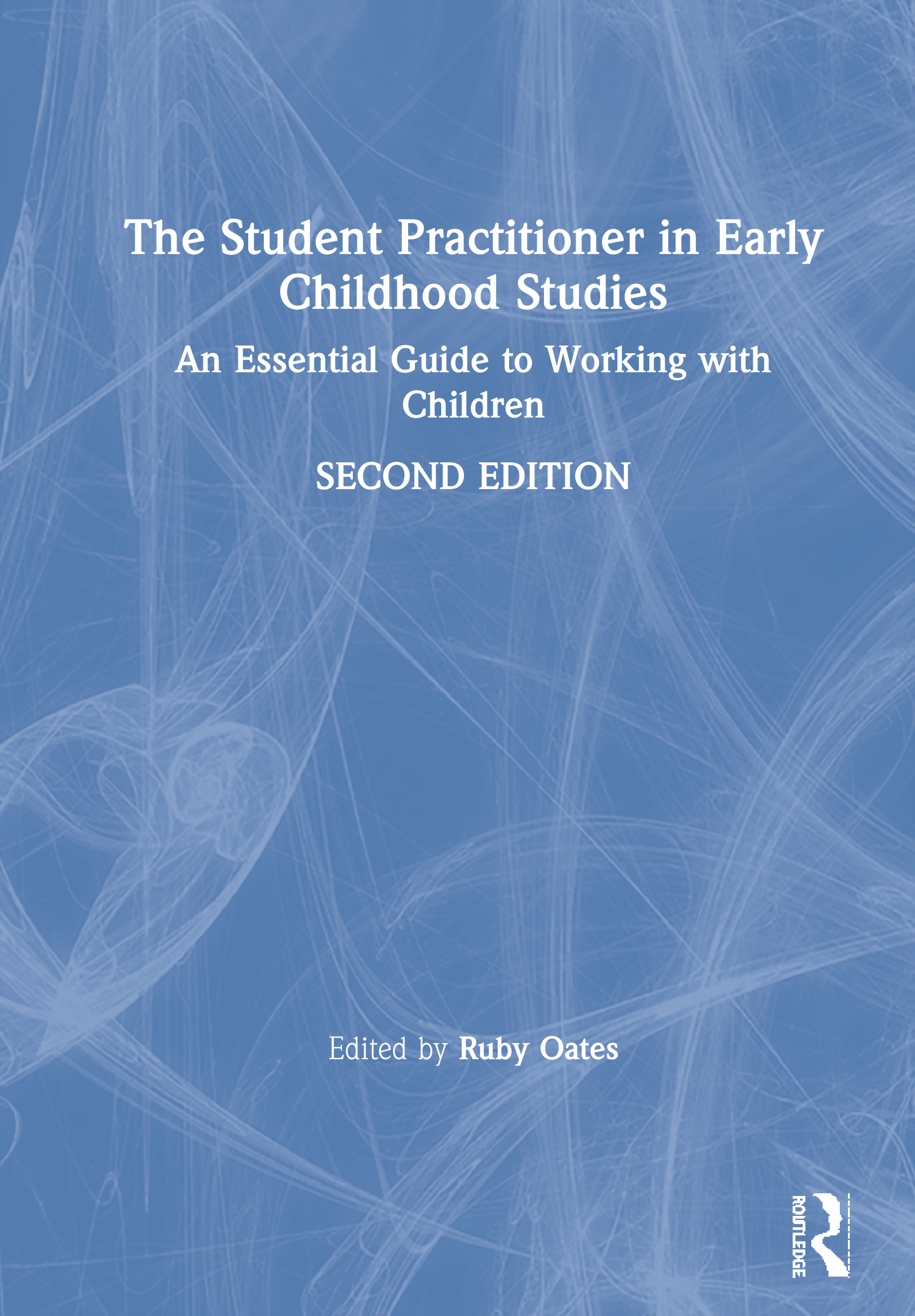 The Student Practitioner in Early Childhood Studies: An Essential Guide to Working with Children book cover