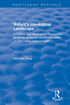 Nature's Ideological Landscape: A Literary and Geographic Perspective on its Development and Preservation on Denmark's Jutland Heath book cover