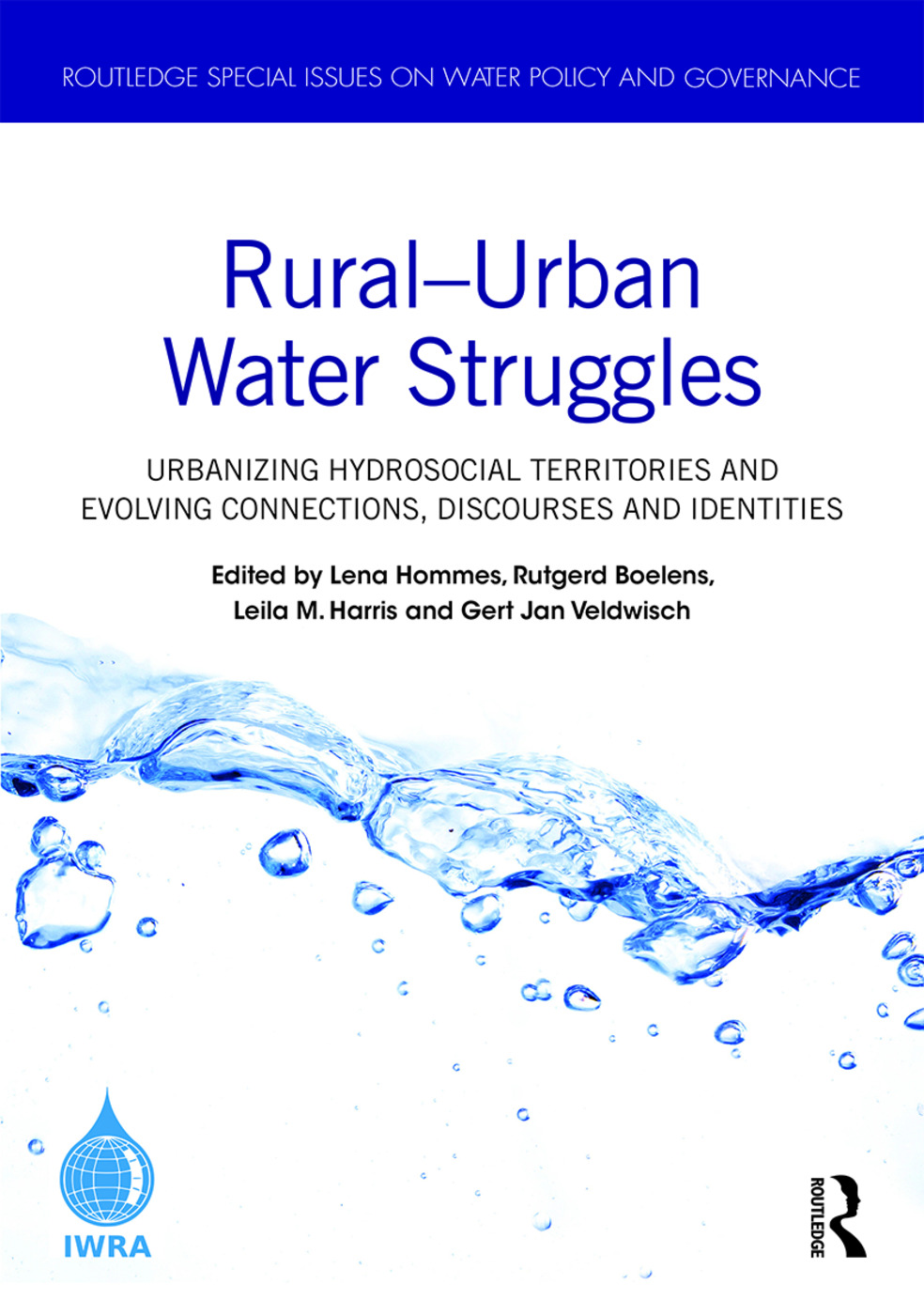 Rural–Urban Water Struggles: Urbanizing Hydrosocial Territories and Evolving Connections, Discourses and Identities, 1st Edition (Hardback) book cover