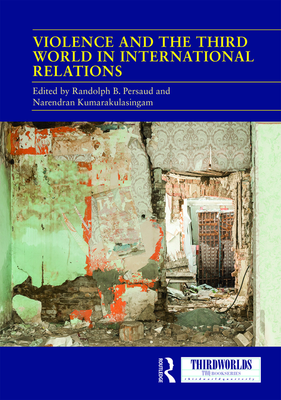 Violence and the Third World in International Relations: 1st Edition (Hardback) book cover