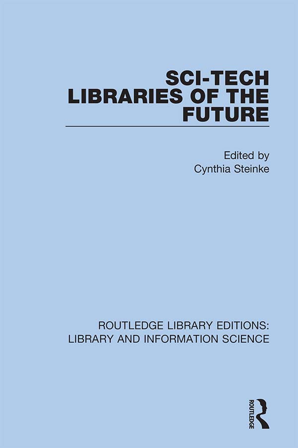 Sci-Tech Libraries of the Future: 1st Edition (Hardback) book cover