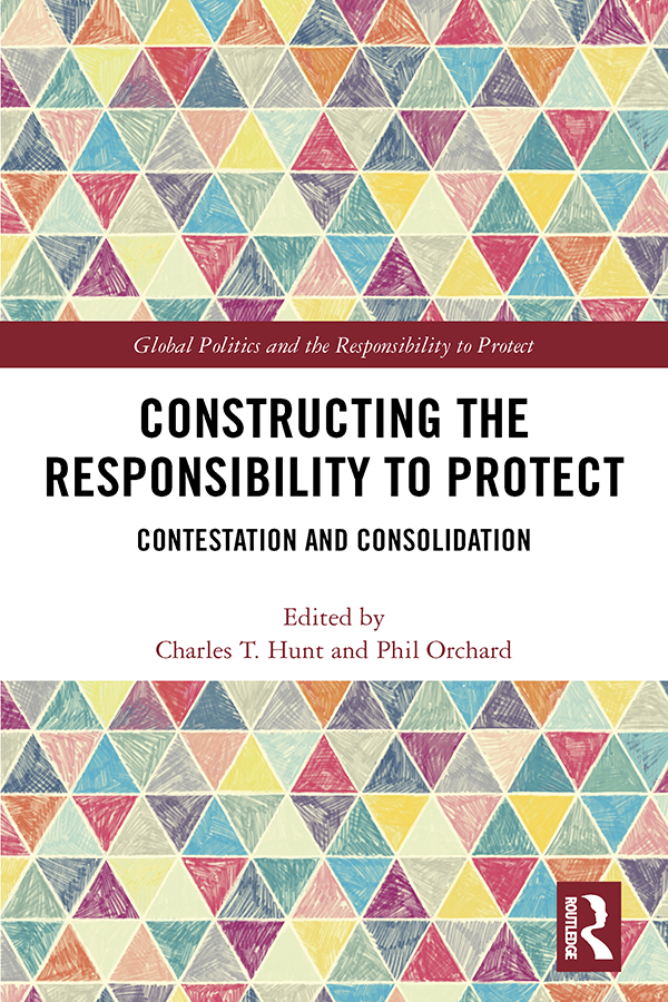 Constructing the Responsibility to Protect: Contestation and Consolidation book cover