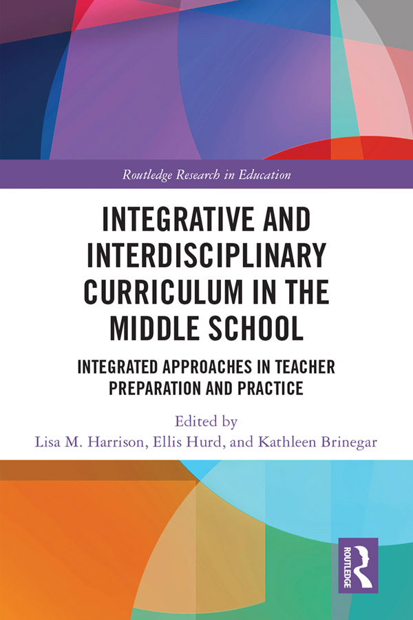 Integrative and Interdisciplinary Curriculum in the Middle School: Integrated Approaches in Teacher Preparation and Practice, 1st Edition (Hardback) book cover