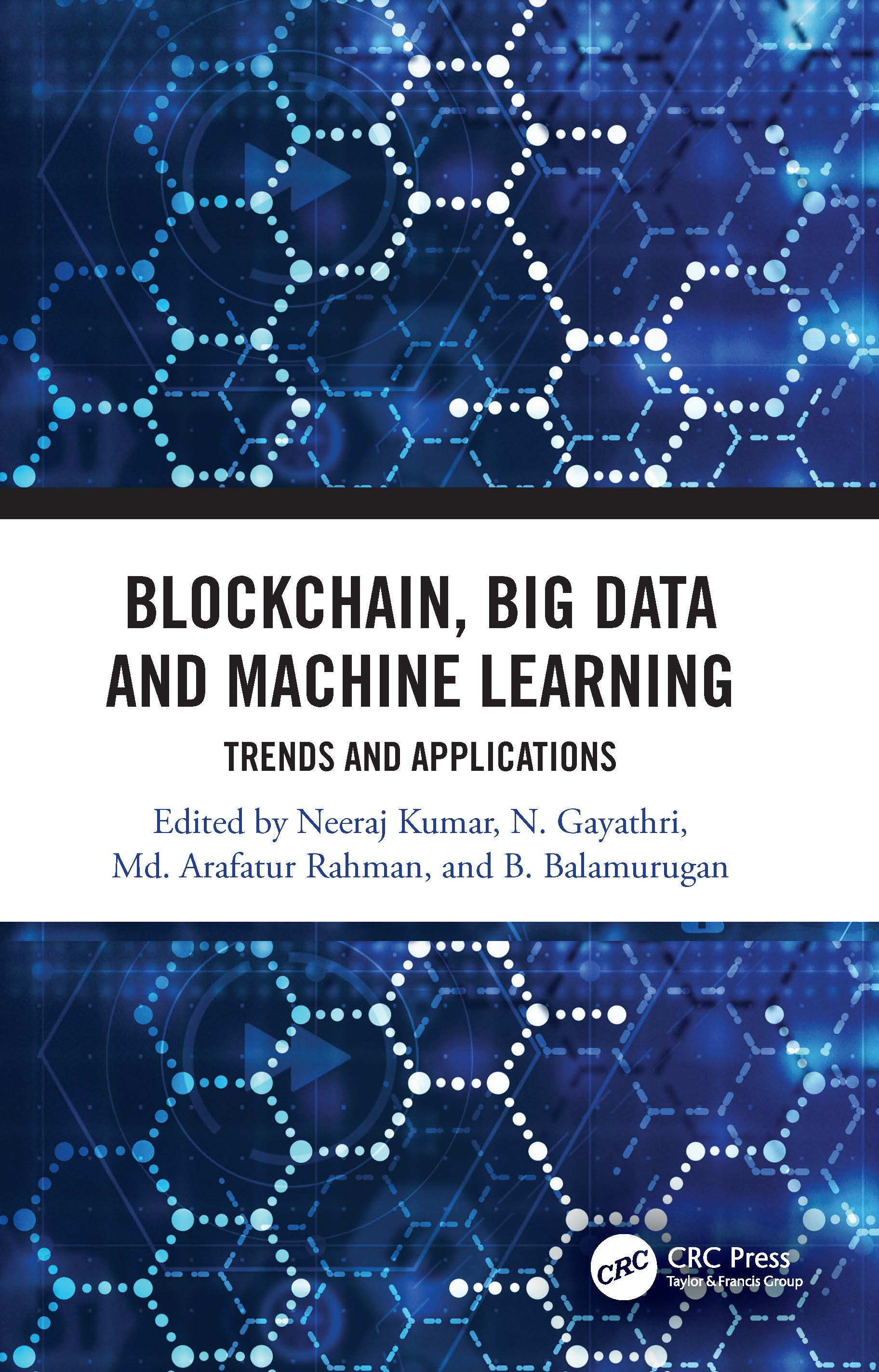 Blockchain, Big Data and Machine Learning: Trends and Applications book cover