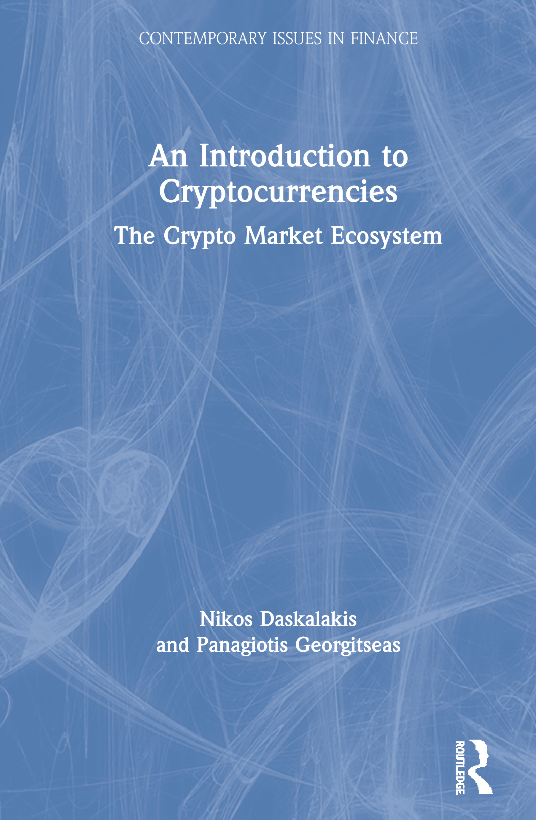 An Introduction to Cryptocurrencies: The Crypto Market Ecosystem book cover