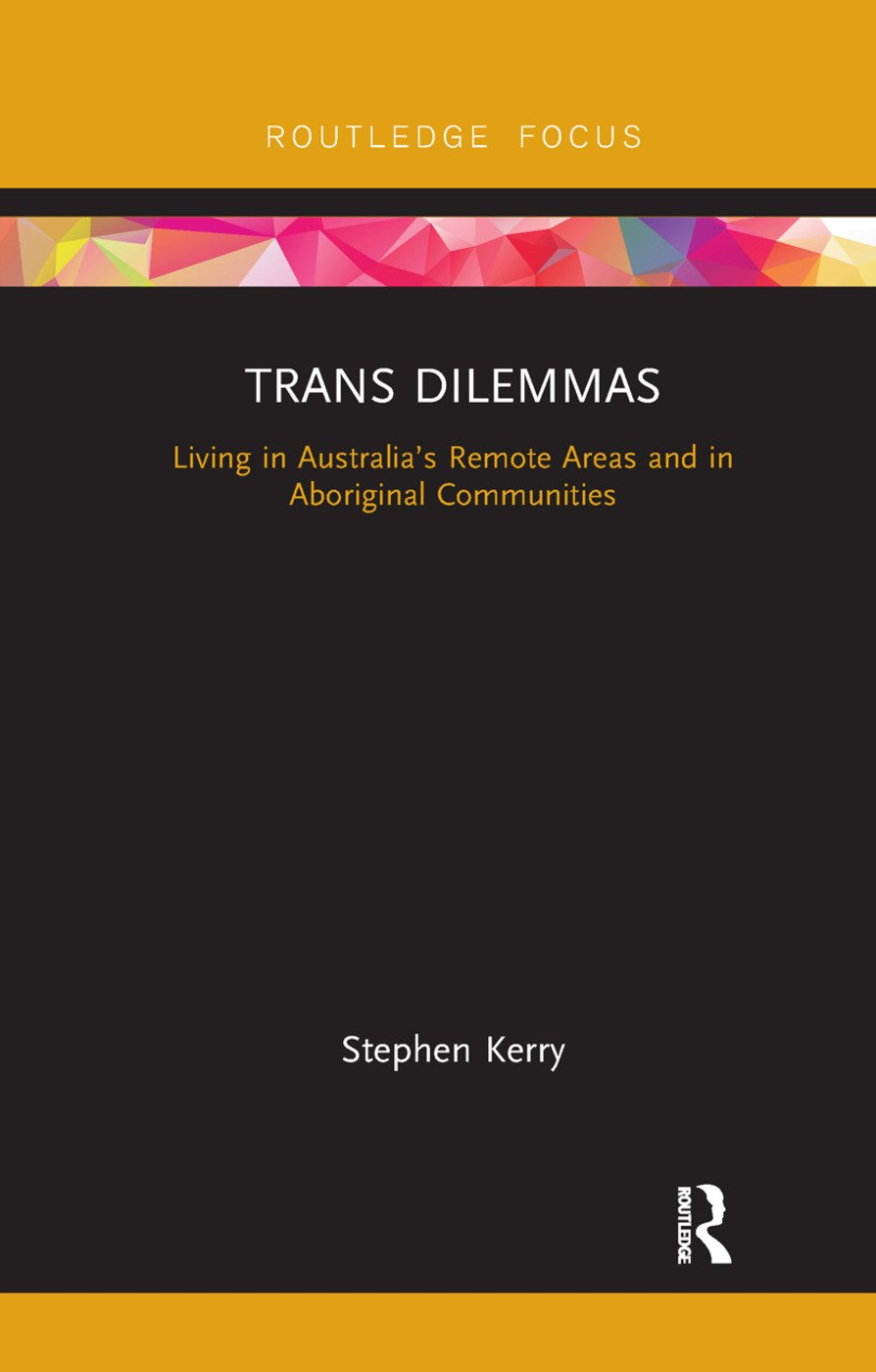Trans Dilemmas: Living in Australia's Remote Areas and in Aboriginal Communities, 1st Edition (Paperback) book cover