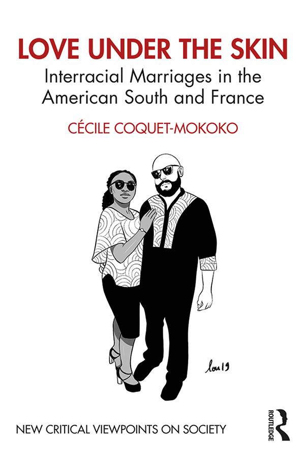 Love Under the Skin: Interracial Marriages in the American South and France, 1st Edition (Paperback) book cover