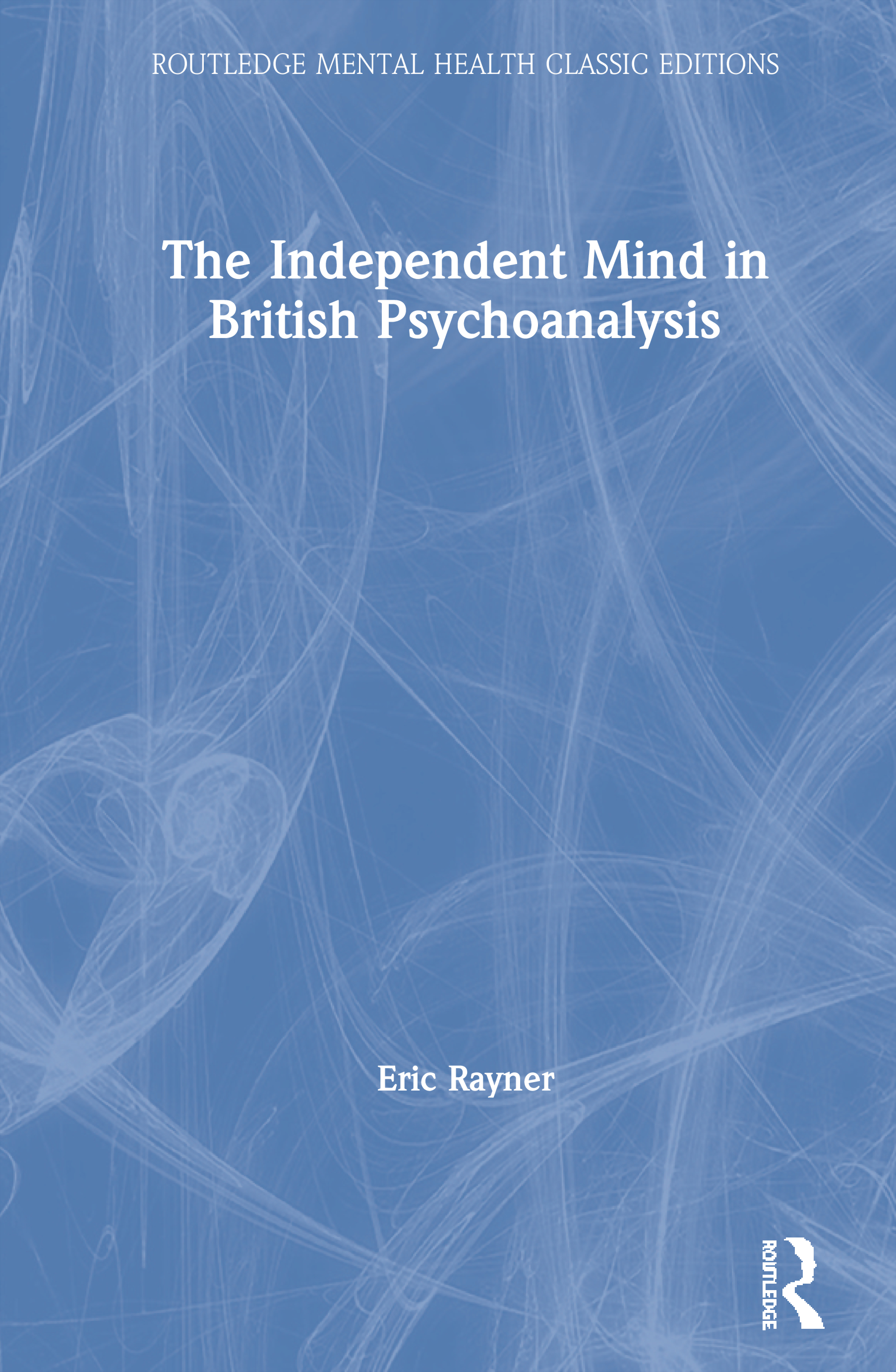 The Independent Mind in British Psychoanalysis book cover