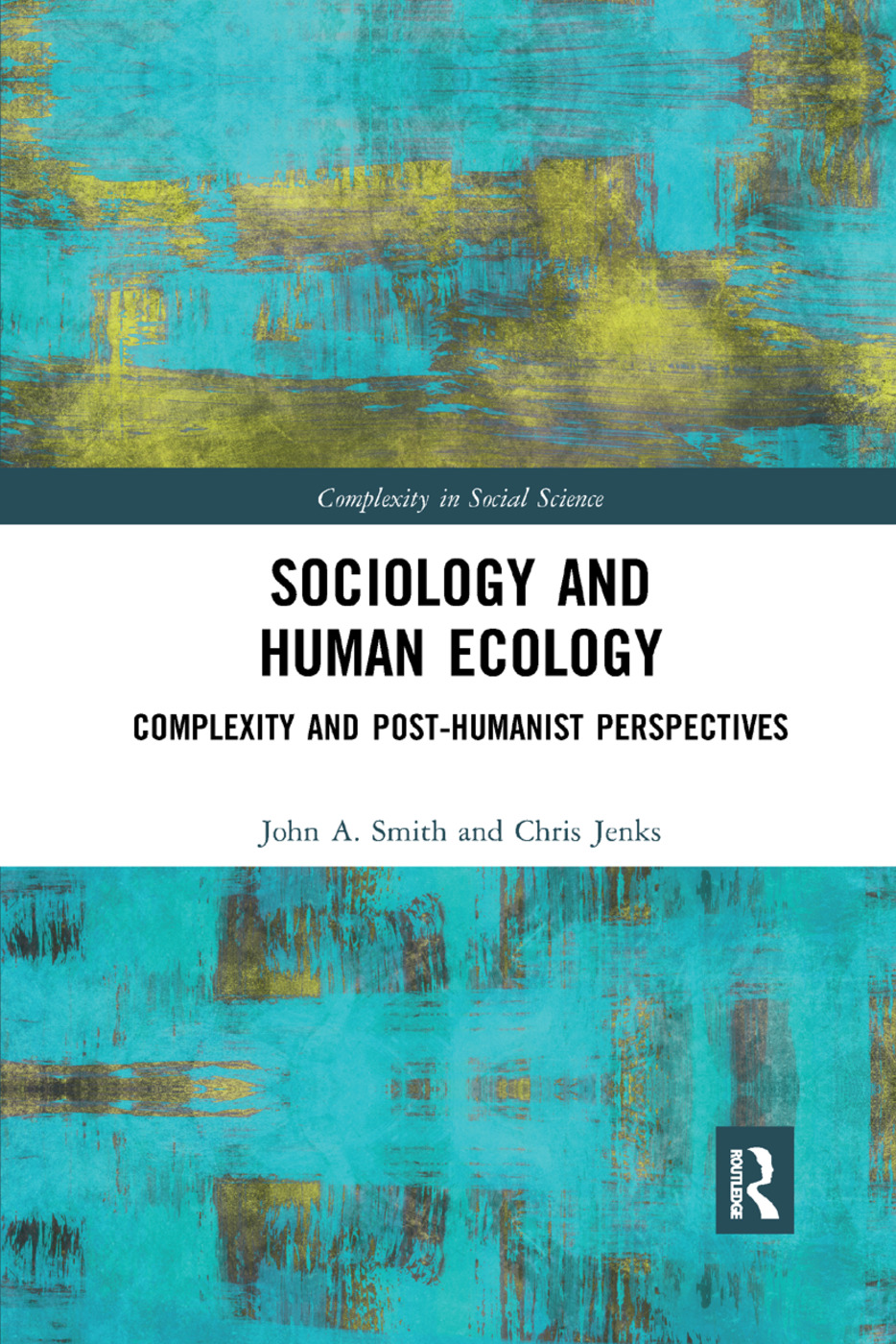 Sociology and Human Ecology: Complexity and Post-Humanist Perspectives book cover