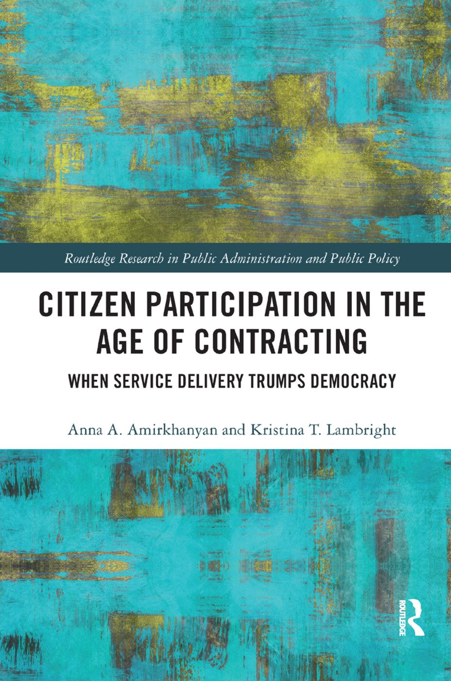Citizen Participation in the Age of Contracting: When Service Delivery Trumps Democracy book cover