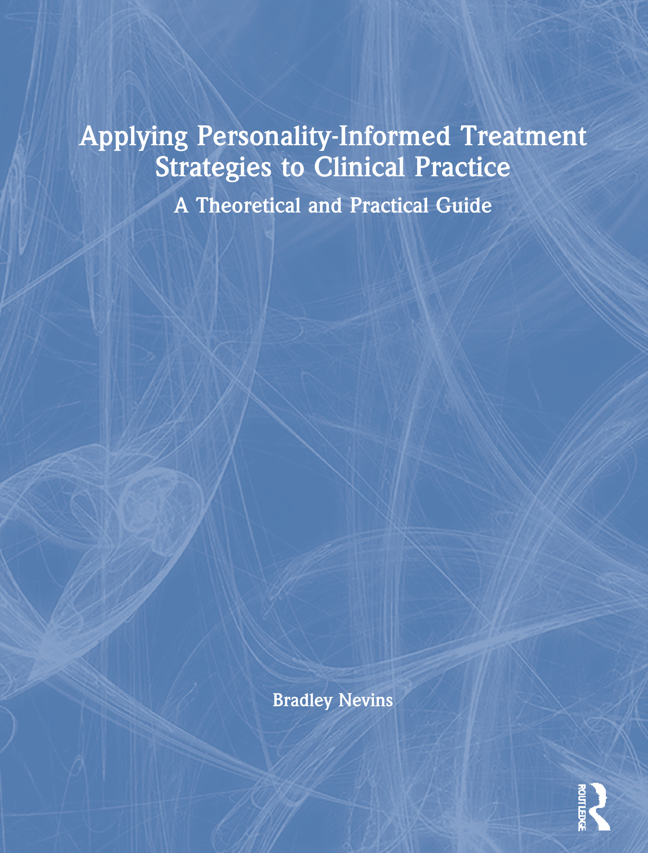 Applying Personality-Informed Treatment Strategies to Clinical Practice: A Theoretical and Practical Guide book cover
