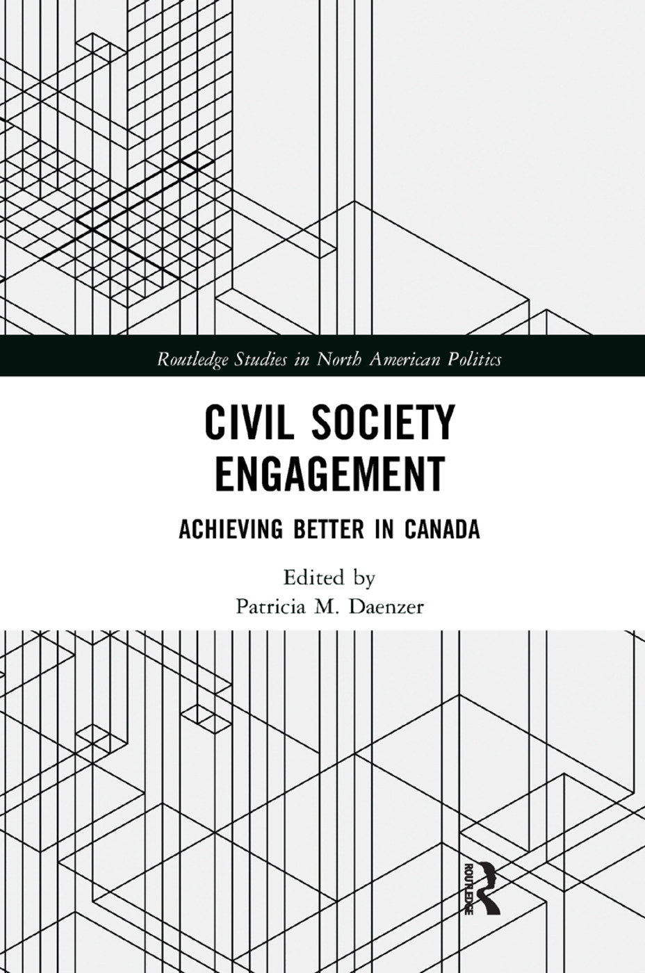 Civil Society Engagement: Achieving Better in Canada, 1st Edition (Paperback) book cover