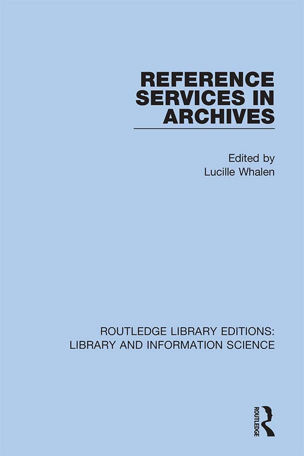 Reference Services in Archives: 1st Edition (Hardback) book cover