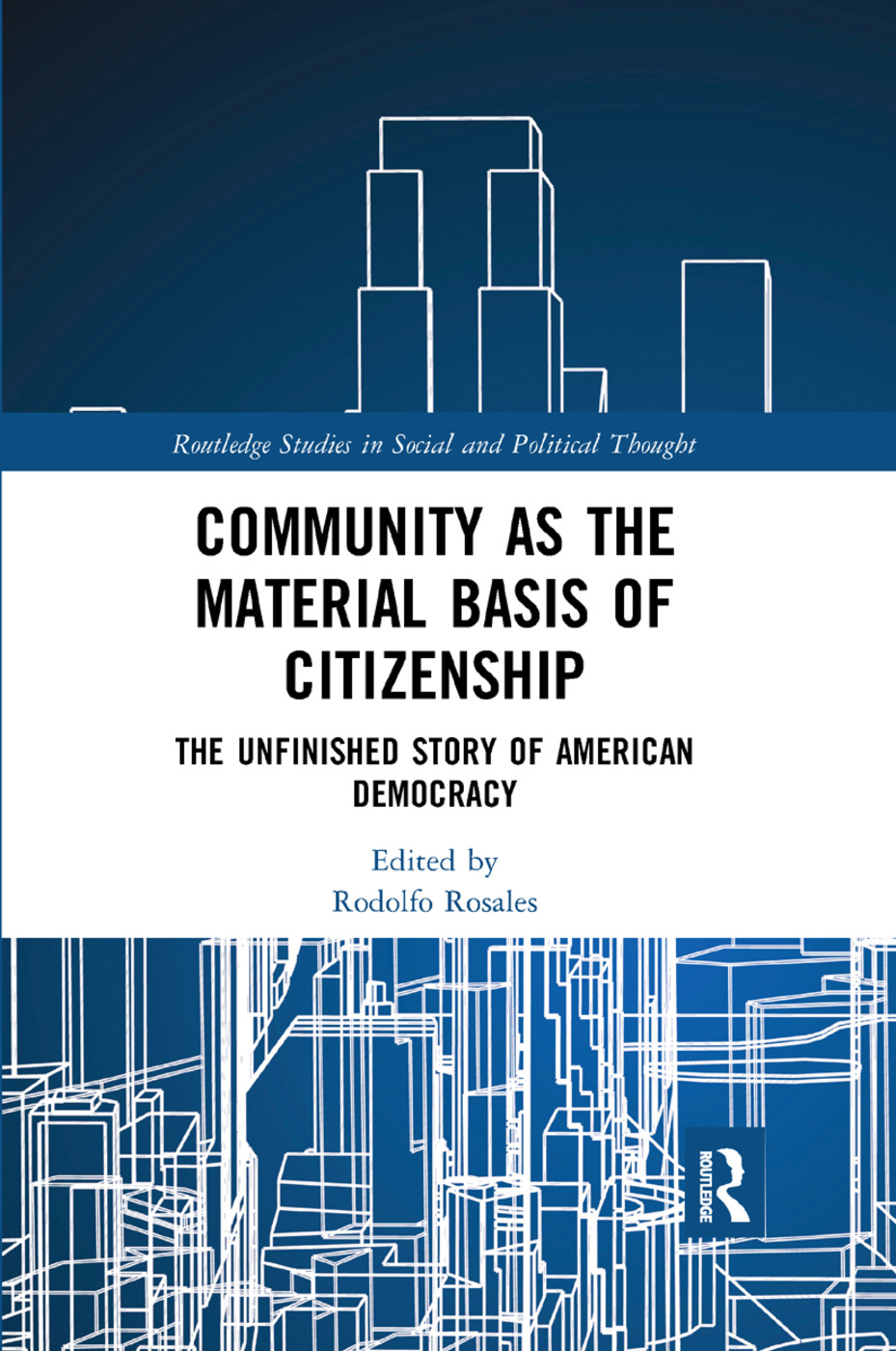 Community as the Material Basis of Citizenship: The Unfinished Story of American Democracy book cover